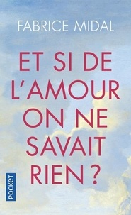 Fabrice Midal - Et si de l'amour on ne savait rien ?.