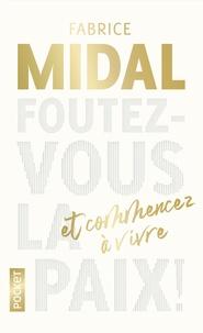 Fabrice Midal - Foutez-vous la paix !.