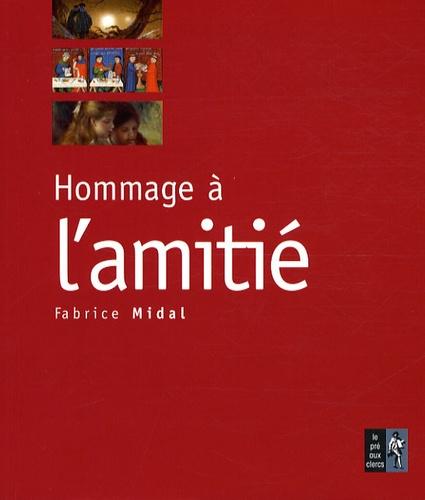 Fabrice Midal - Hommage à l'amitié.
