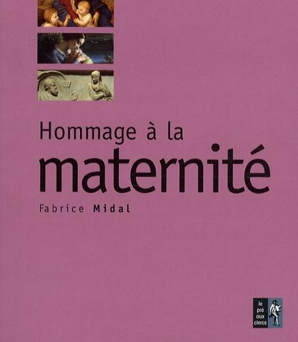Fabrice Midal - Hommage à la maternité.