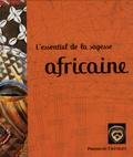 Fabrice Midal - L'essentiel de la sagesse africaine.
