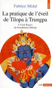 LA PRATIQUE DE LEVEIL DE TILOPA A TRUNGPA. Lécole Kagyü du bouddhisme tibétain.pdf