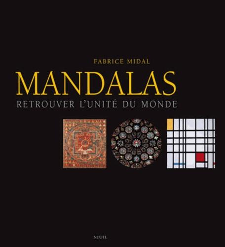 Fabrice Midal - Mandalas. Retrouver l'unité du monde.