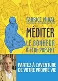 Fabrice Midal et Eric Corbeyran - Méditer - Le bonheur d'être présent.