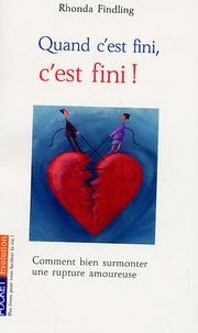 Best seller books téléchargement gratuit Quand c'est fini, c'est fini !  - Comment bien gérer une rupture amoureuse 9782266177986  par Fabrice Midal, Rhonda Findling