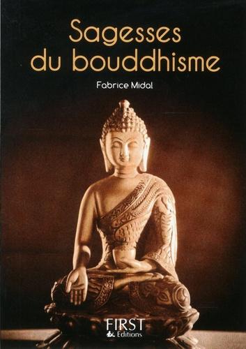 Sagesses du bouddhisme. Les plus belles paroles de Bouddha et des grands maîtres de cette tradition