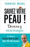 Fabrice Midal - Sauvez votre peau ! - Devenez narcissique.