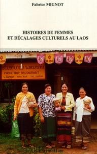 Fabrice Mignot - Histoires de femmes et décalages culturels au Laos.