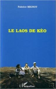 Fabrice Mignot - Le Laos de Kèo.