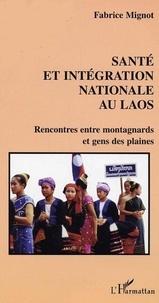 Fabrice Mignot - Santé et intégration nationale au Laos - Rencontre entre montagnards et gens des plaines.