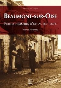Fabrice Millereau - Beaumont-sur-Oise - Petites histoires d'un autre temps.