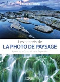 Les secrets de la photo de paysage - Approche, composition, exposition.pdf