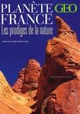 Fabrice Milochau et Frédérique Roger - Planète France - Les prodiges de la nature.