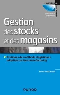 Gestion des stocks et des magasins- Pratiques des méthodes logistiques adaptées au lean manufacturing - Fabrice Mocellin |