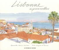 Fabrice Moireau et Gonçalo-M Tavares - Lisbonne aquarelles.