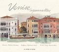 Fabrice Moireau et Tudy Sammartini - Venise - Aquarelles.