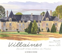 Fabrice Moireau et Stanislas Dupleix - Villaines - Secrets d'un château du Maine.