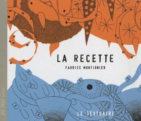 Fabrice Montignier - La recette.