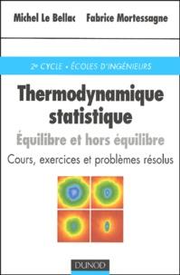 Thermodynamique statistique. Equilibre et hors équilibre, cours, exercices et problèmes résolus - Fabrice Mortessagne | Showmesound.org