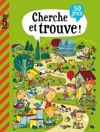 Fabrice Mosca et Amélie Chevalier - Cherche et trouve ! - 50 jeux.