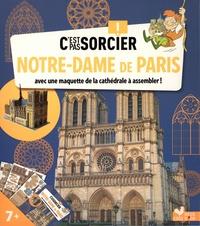 Fabrice Mosca et Sophie de Mullenheim - Notre-Dame de Paris - Avec une maquette de la cathédrale à assembler !.