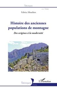Fabrice Mouthon - Histoire des anciennes populations de montagne - Des origines à la modernité.