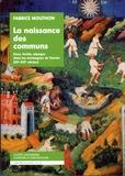 Fabrice Mouthon - La naissance des communs - Eaux, forêts, alpages dans les montagnes de Savoie (XIIe-XVIe siècles).