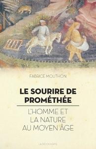 Le sourire de Prométhée - Lhomme et la nature au Moyen Age.pdf