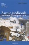 Fabrice Mouthon - Savoie médiévale, naissance d'un espace rural (XIe-XVe siècles).