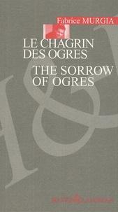 Fabrice Murgia - Le chagrin des ogres.