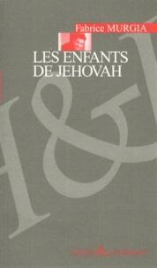 Fabrice Murgia - Les enfants de Jéhovah.