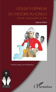 Fabrice N'Semi - L'Eglise à l'épreuve de l'histoire au Congo - Identité, responsabilité et défis.