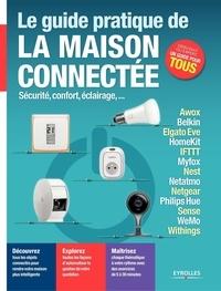 Le guide pratique de la maison connectée - Sécurité, confort, éclairage....pdf