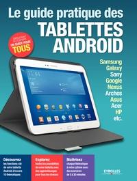 Fabrice Neuman et Jacques Harbonn - Le guide pratique des tablettes Android.