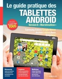 "Fabrice Neuman - Le guide pratique des tablettes android - Version 6 ""Marshmallow""."