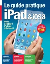 Fabrice Neuman - Le guide pratique iPad et iOS 8.