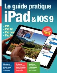 Fabrice Neuman - Le guide pratique iPad & iOS 9.