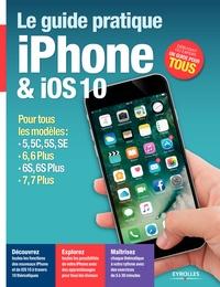 Fabrice Neuman - Le guide pratique iPhone et iOs 10.