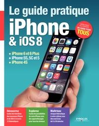 Fabrice Neuman - Le guide pratique iPhone & iOS 8.