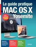 Fabrice Neuman et Nicolas Forgeard-Grignon - Le guide pratique Mac OS X Yosemite.