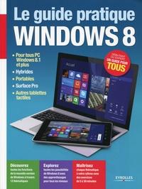Fabrice Neuman - Le guide pratique Windows 8.