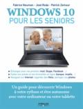 Fabrice Neuman et José Roda - Windows 10 pour les seniors.