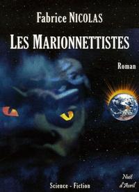 Fabrice Nicolas - Les marionnettistes - Une nouvelle aventure de la fine équipe.