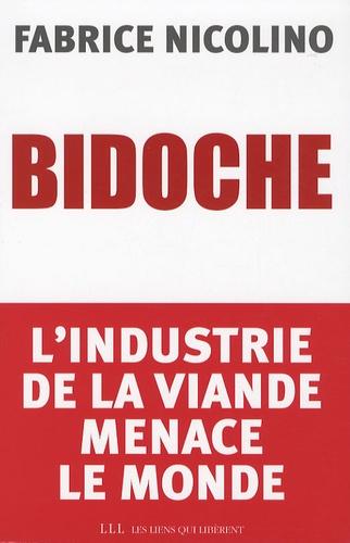 Fabrice Nicolino - Bidoche - L'industrie de la viande menace le monde.