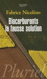 Fabrice Nicolino - Biocarburants, la fausse solution.