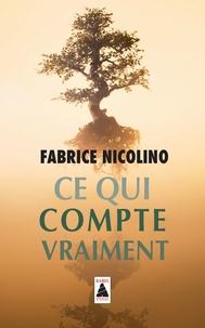 Fabrice Nicolino - Ce qui compte vraiment.