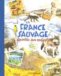 Fabrice Nicolino - La France sauvage racontée aux enfants.