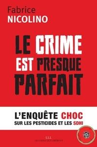 Rechercher des ebooks à télécharger Le crime est presque parfait  - L'enquête choc sur les pesticides et le SDHI 9791020907431