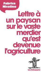 Lettre à un paysan sur le vaste merdier quest devenue lagriculture.pdf
