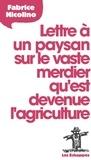 Fabrice Nicolino - Lettre à un paysan sur le vaste merdier qu'est devenue l'agriculture.